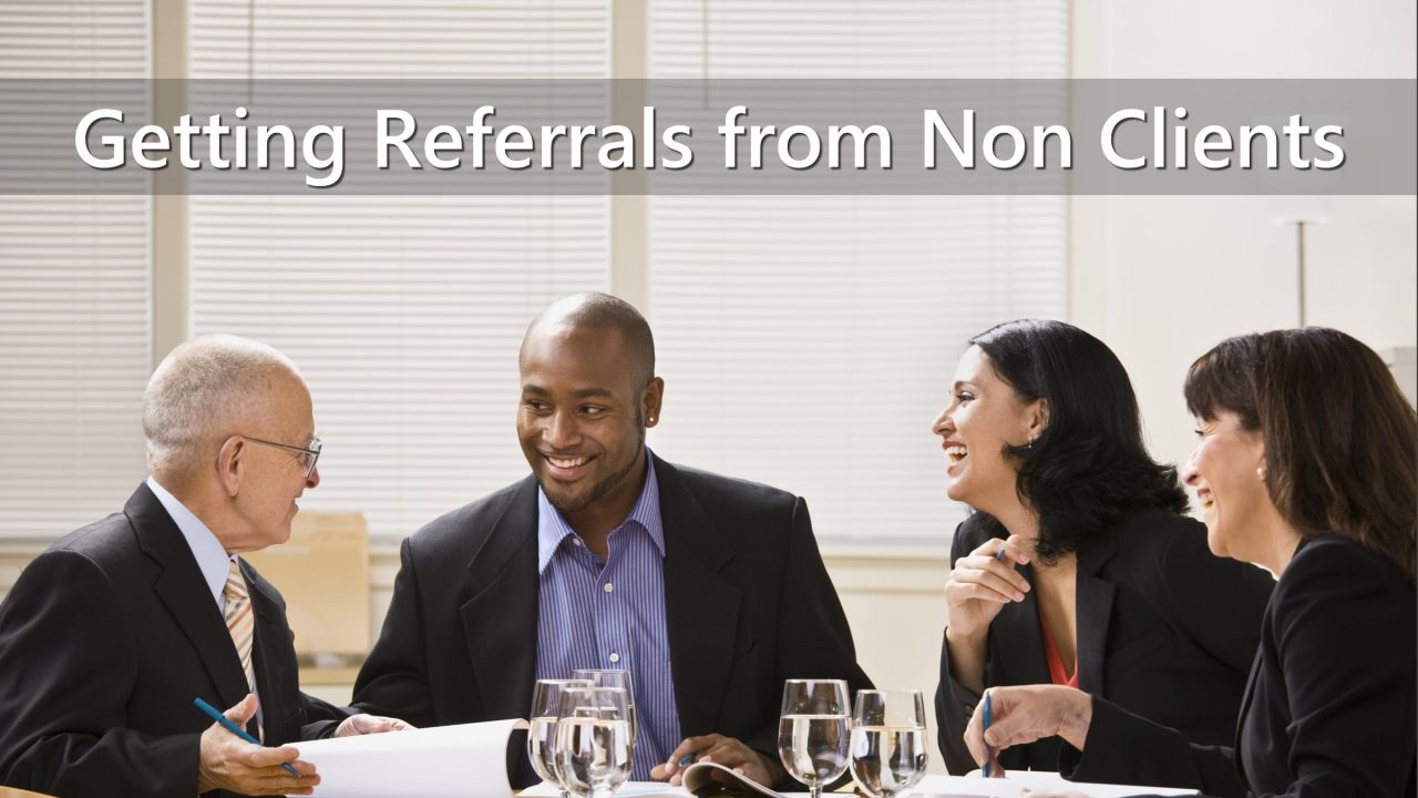How to start getting more referrals and introductions from non-clients