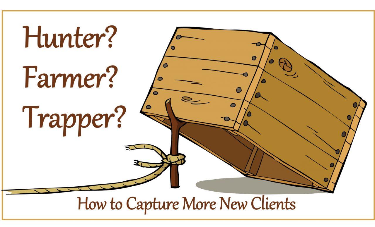 3 Sales Strategies: Hunter, Farmer or Trapper?