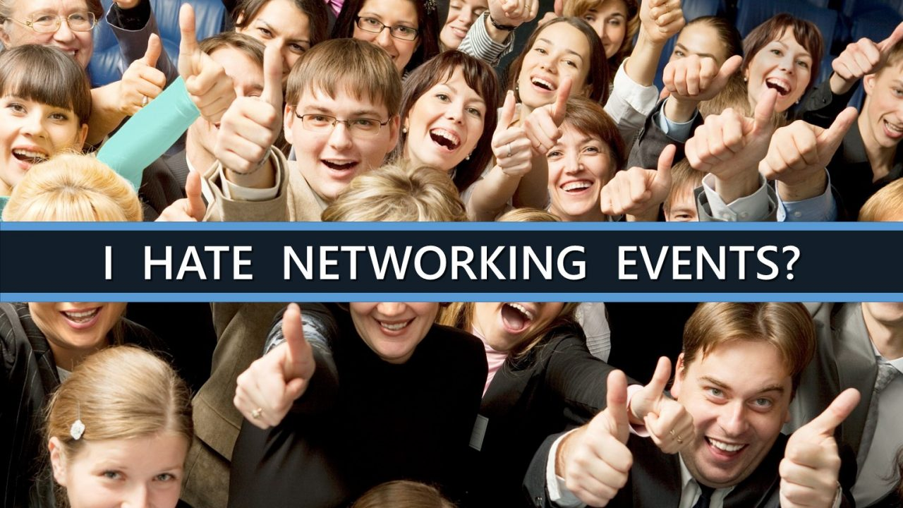 I hate networking events (gasp!)