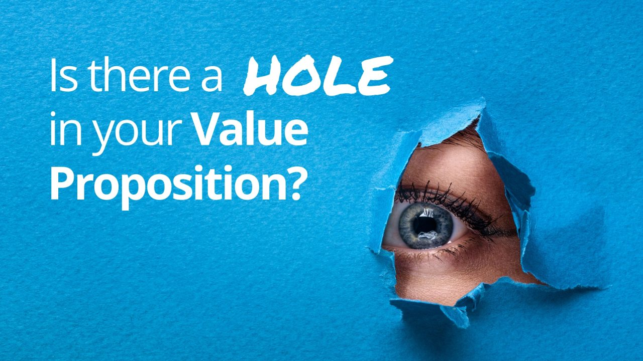 Is there a hole in your value proposition?