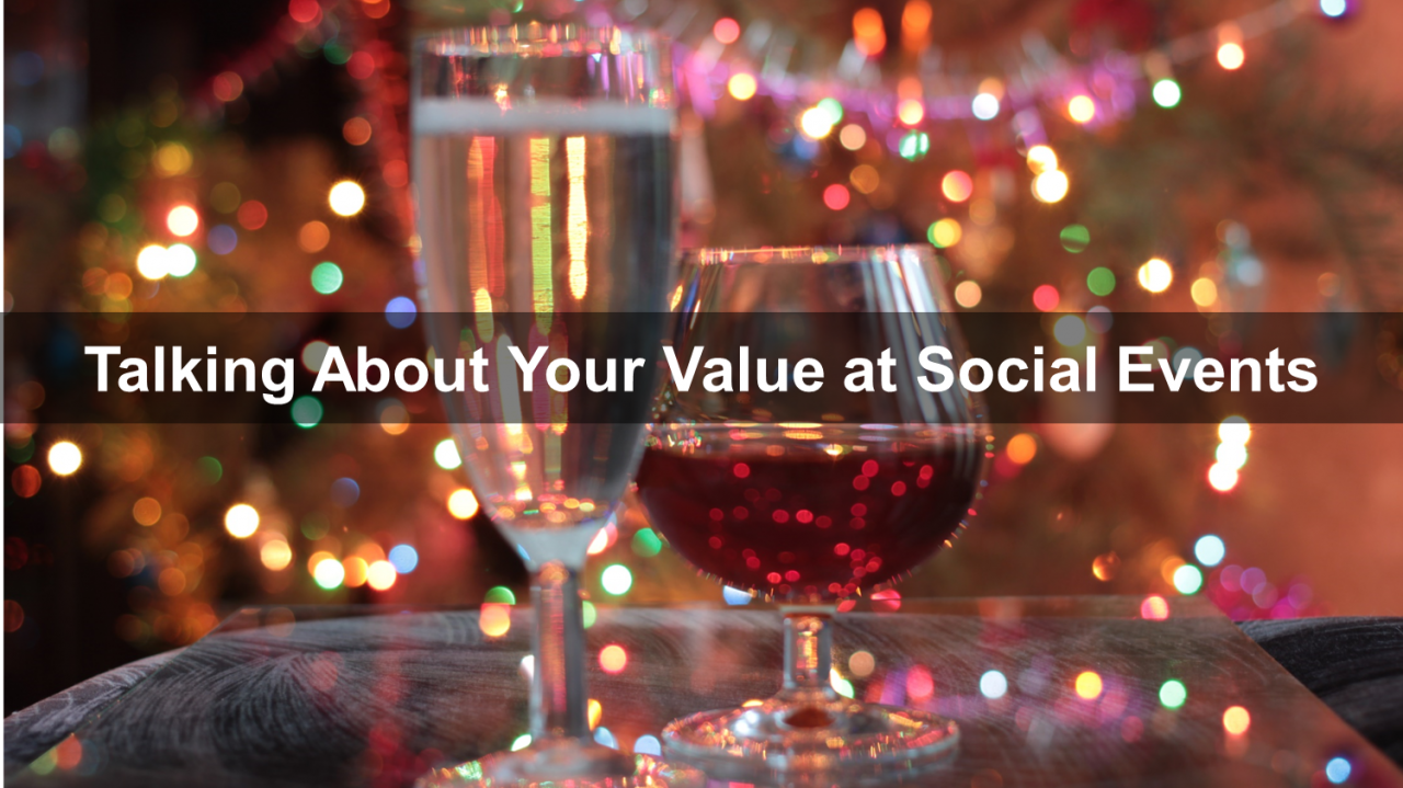 How to Communicate Your Value at Social Events this Holiday Season