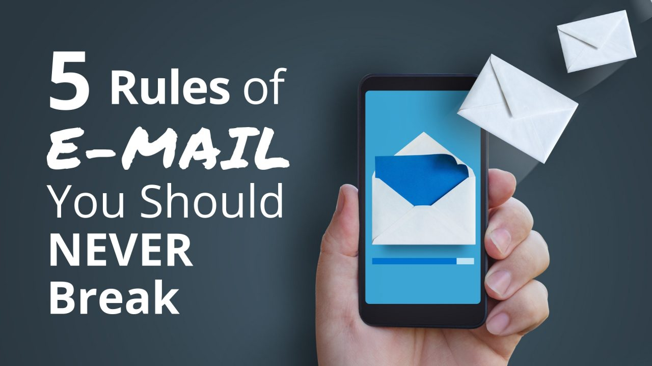 5 Rules of Email You Shouldn't Break