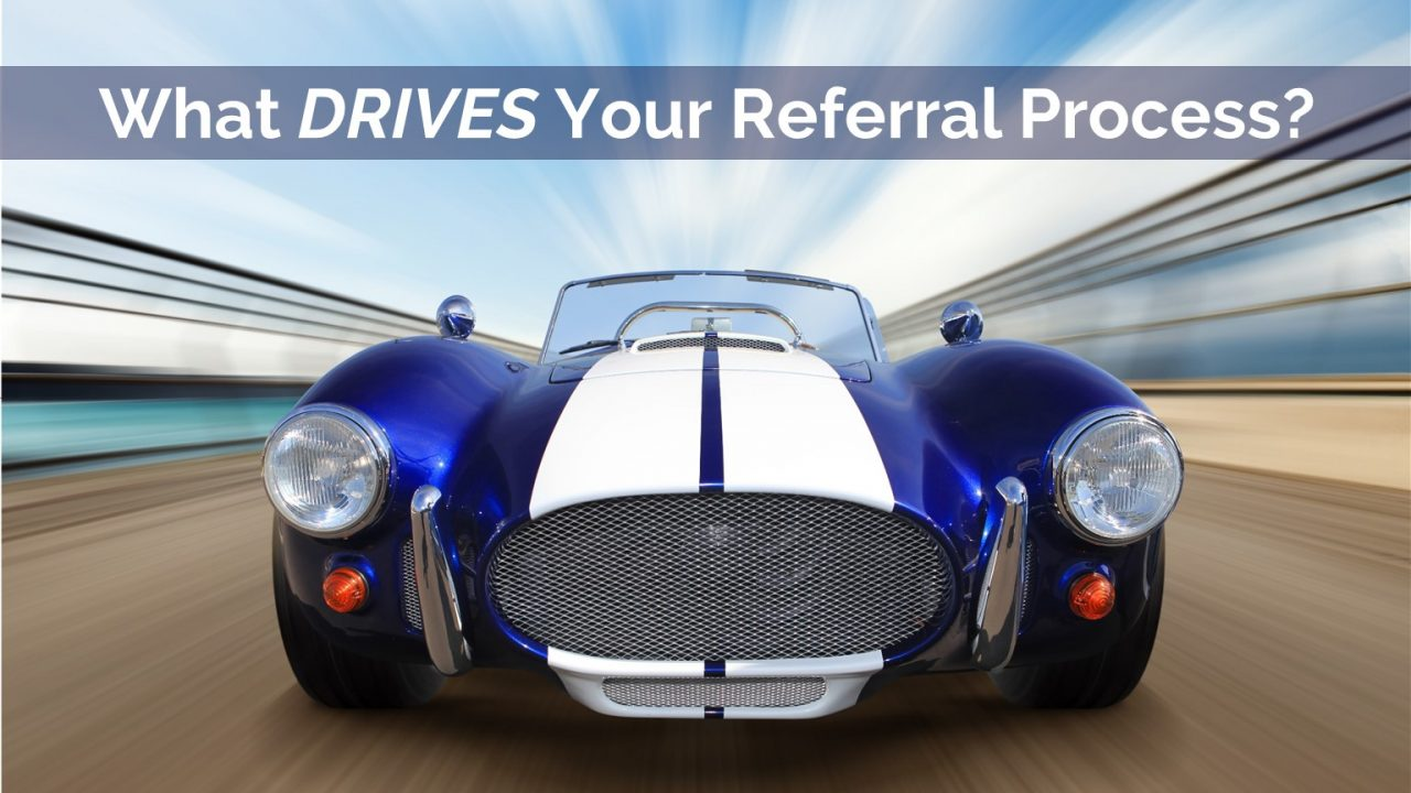 Does your PERSONAL WHY drive your referral process?