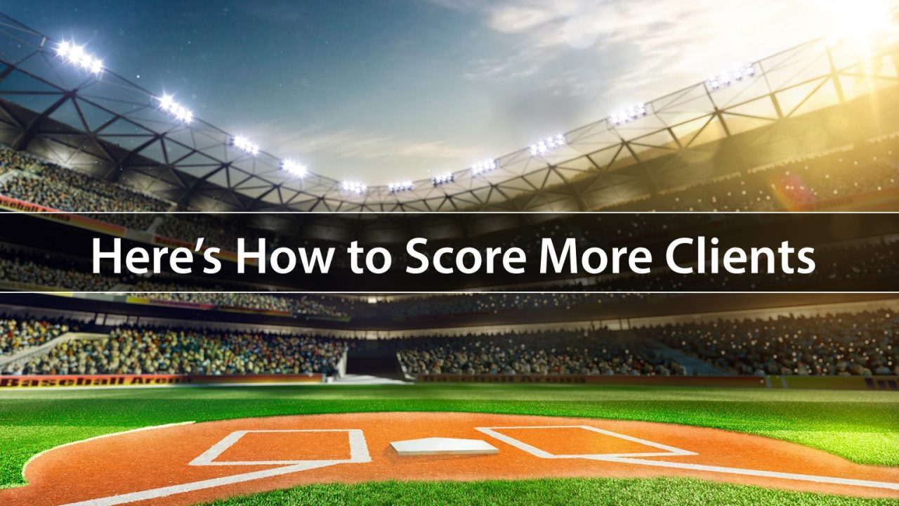 4 Sales Bases to Help You Score a Homerun in Client Acquisition