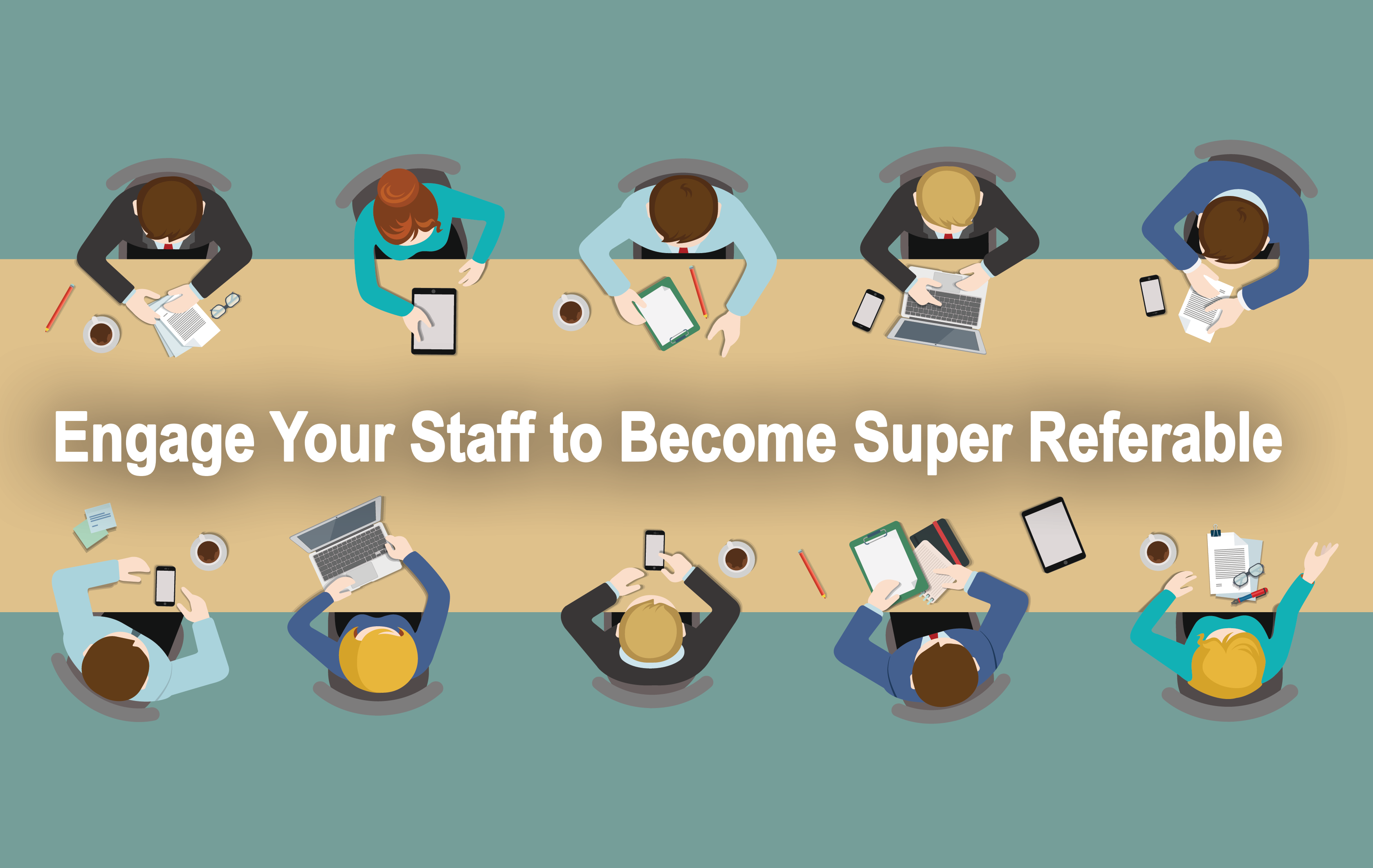 Engage Your Staff and Get More Referrals