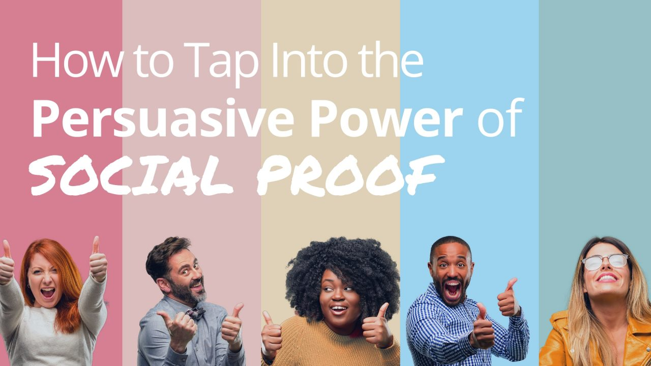 How to tap into the persuasive power of social proof