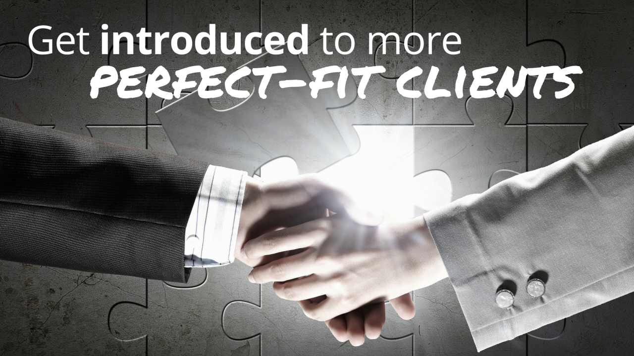 How to get introduced to perfect-fit clients