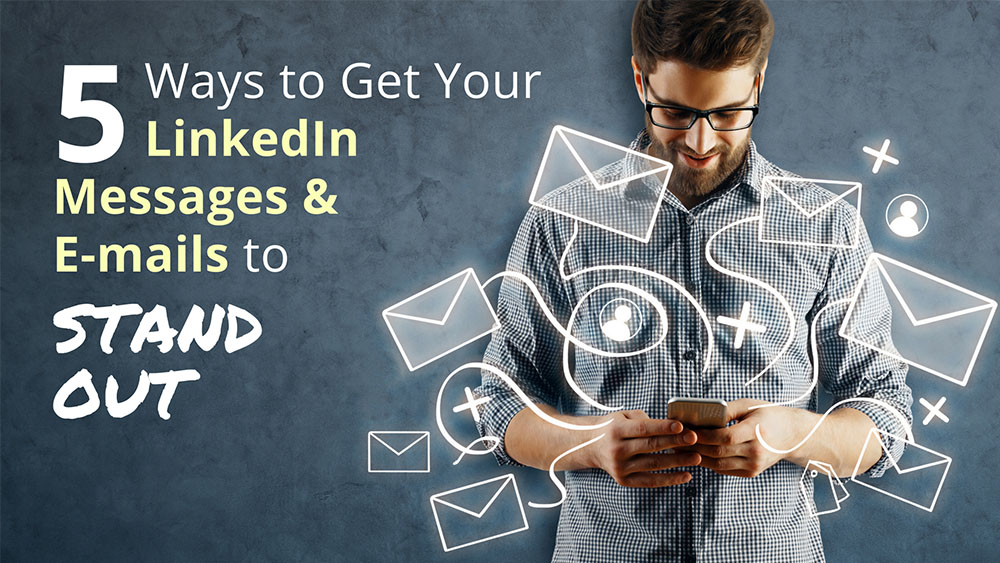 How to get prospects to actually read your LinkedIn messages and emails