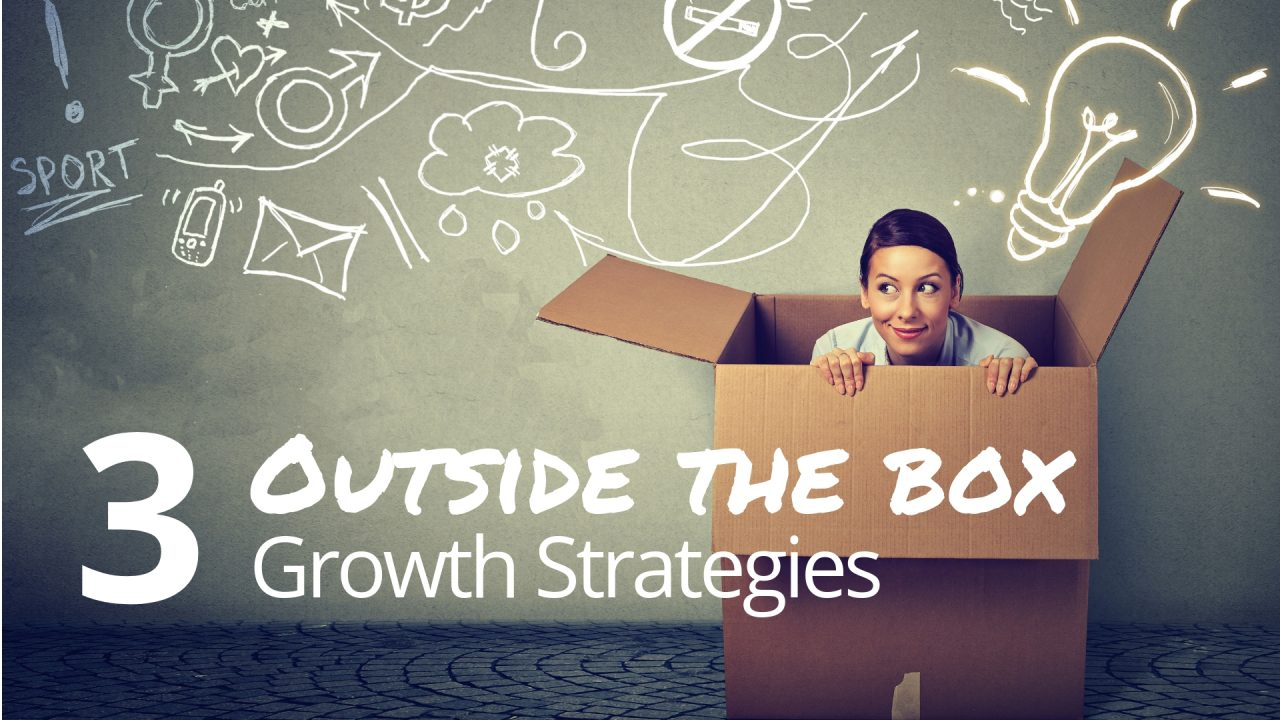 "Try these ""out of the box"" growth strategies to get more clients"
