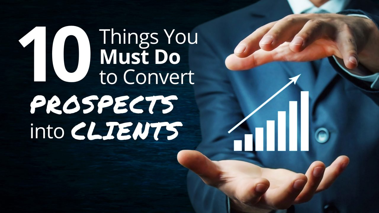 10 Things to Convert Clients