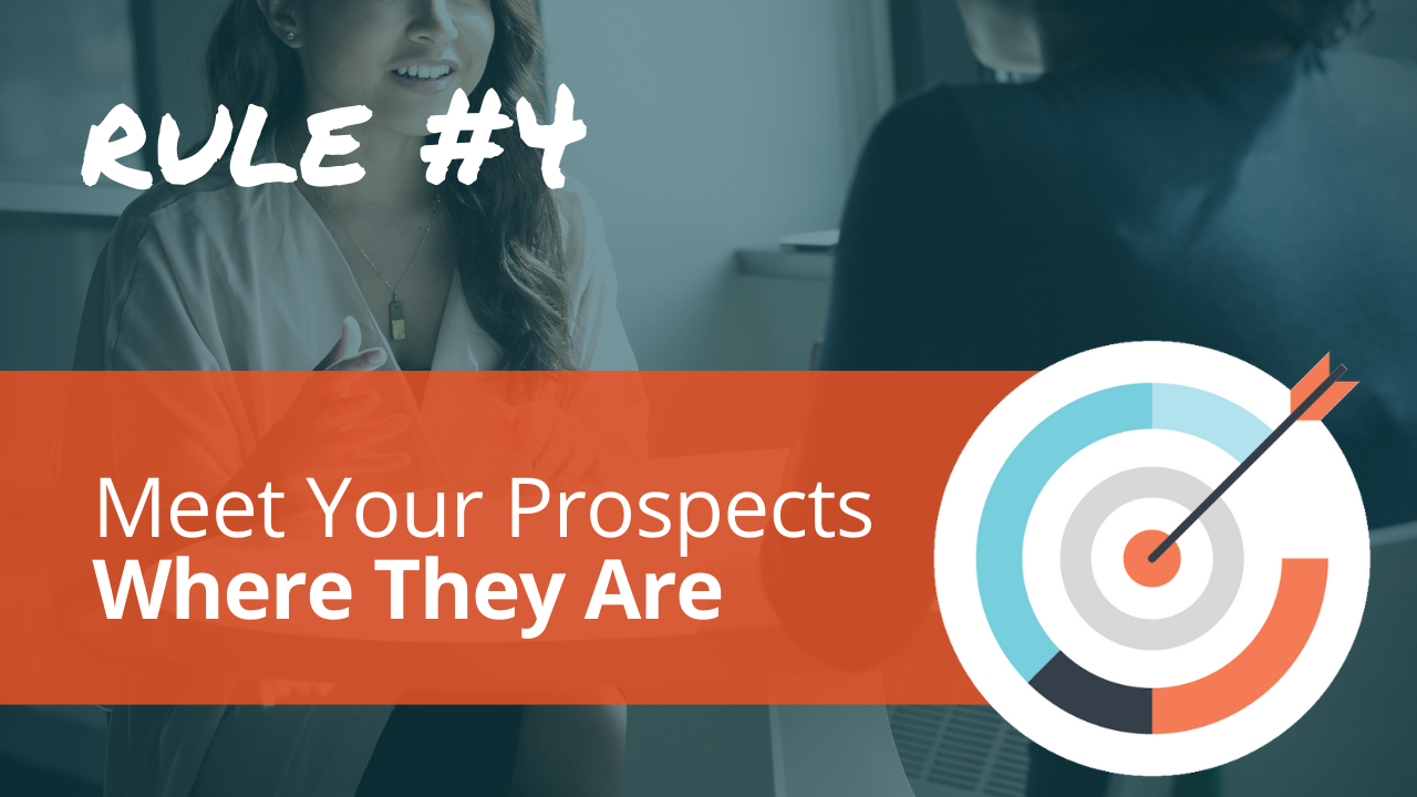 Radical Relevance Rule #4: Meet Your Prospects Where They Are.