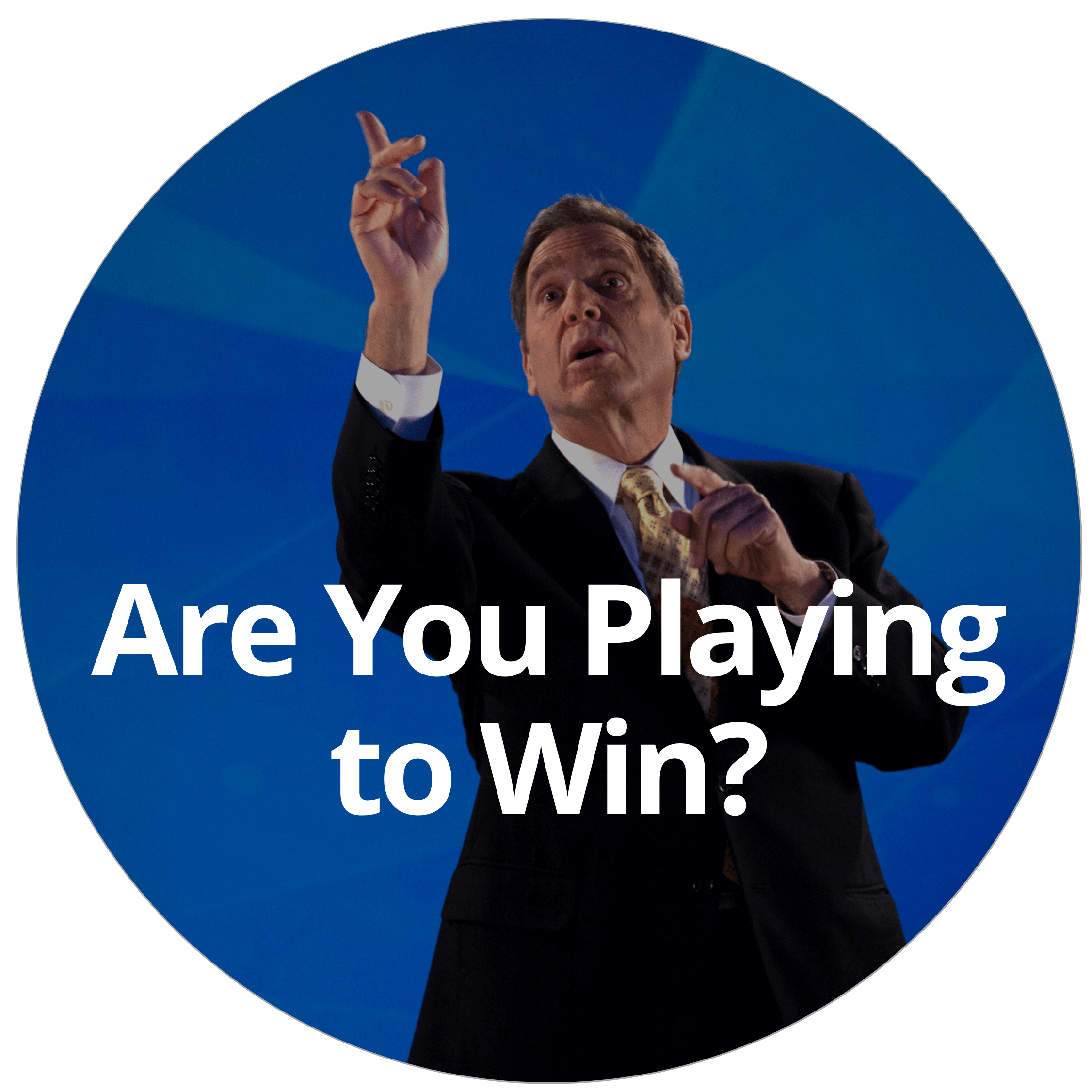 Are You Playing To Win