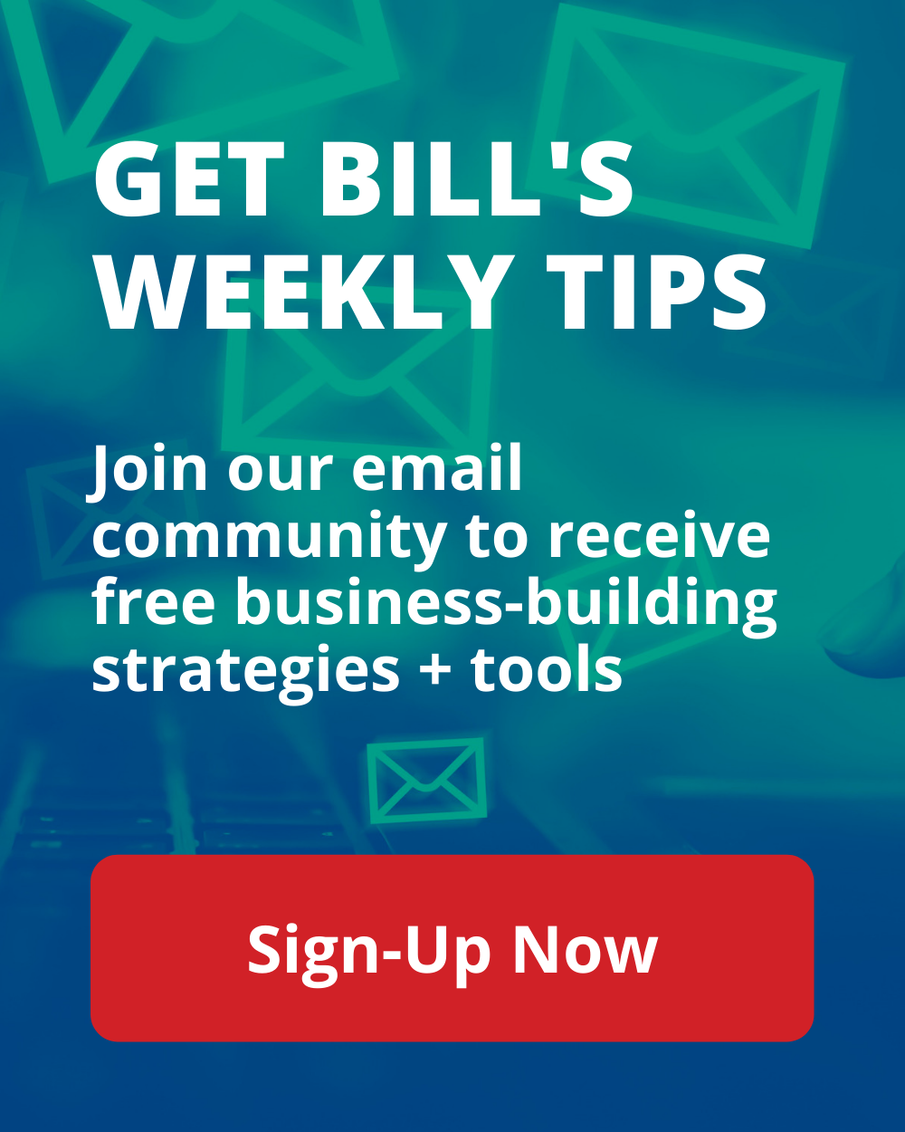 Get Bill's Weekly E-mail Tips