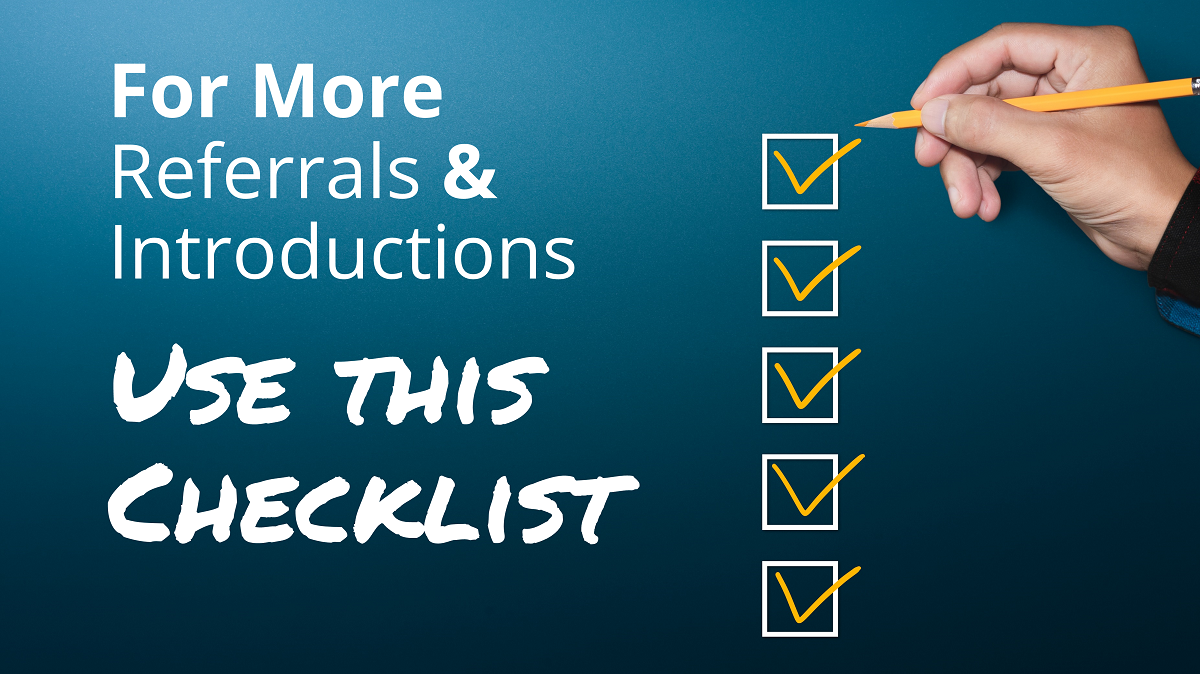 More Referrals & Introductions – Use this Checklist