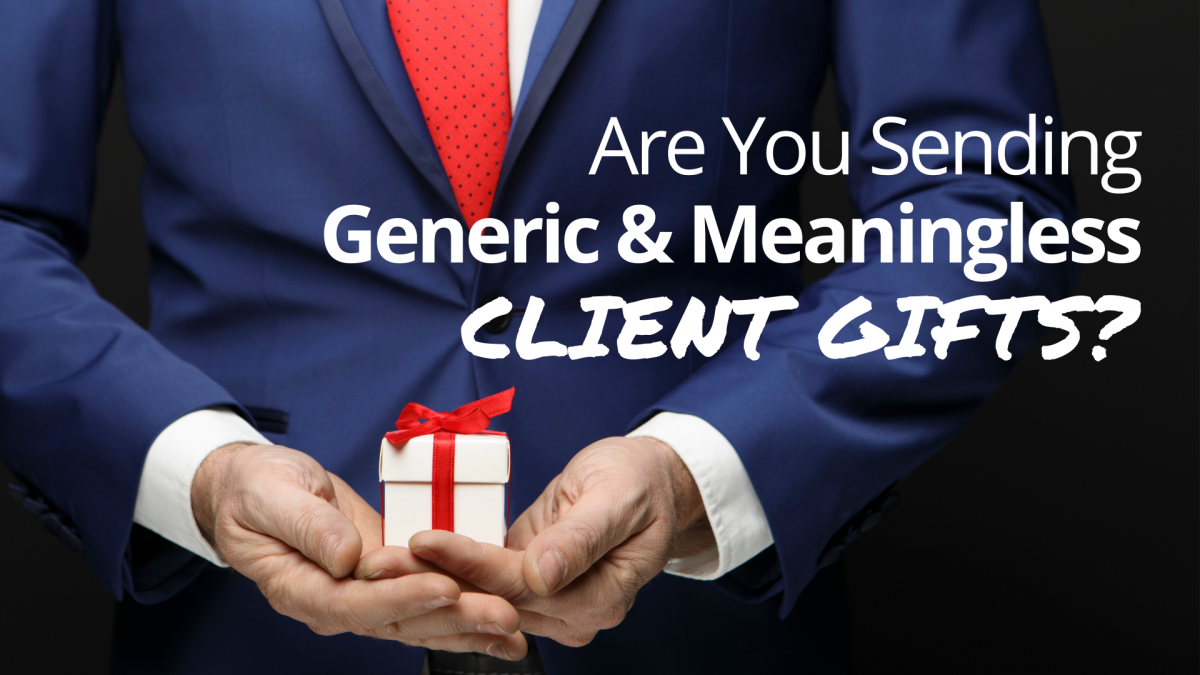 Are You Sending Generic Client Gifts
